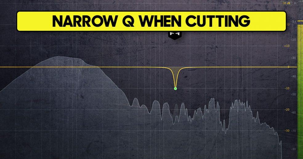 Narrow q when cutting