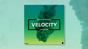 Velocity // Sonic Academy Kick 2 Presets